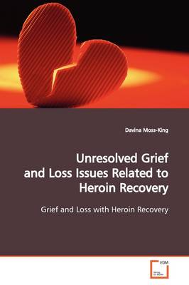 Unresolved Grief and Loss Issues Related to Heroin Recovery