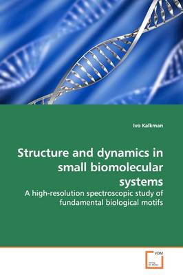 Structure and Dynamics in Small Biomolecular Systems