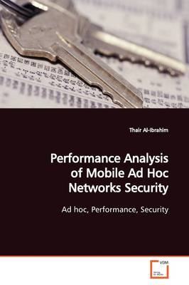 Performance Analysis of Mobile Ad Hoc Networks Security