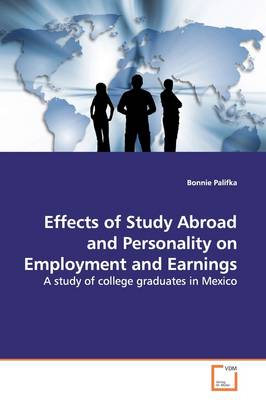 Effects of Study Abroad and Personality on Employment and Earnings