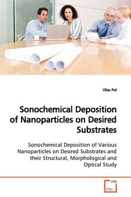 Sonochemical Deposition of Nanoparticles on Desired Substrates