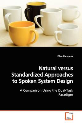 Natural Versus Standardized Approaches to Spoken System Design