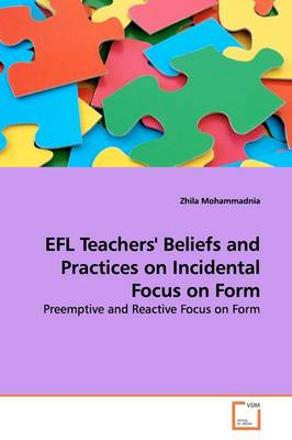Efl Teachers' Beliefs and Practices on Incidental Focus on Form