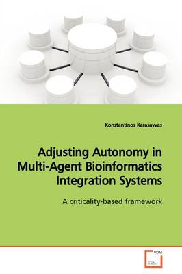 Adjusting Autonomy in Multi-Agent Bioinformatics Integration Systems