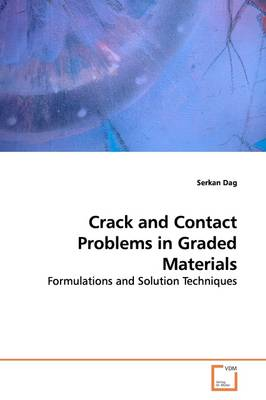 Crack and Contact Problems in Graded Materials