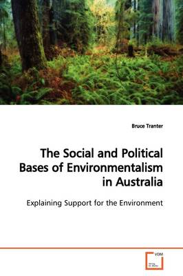 The Social and Political Bases of Environmentalism in Australia