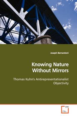 Knowing Nature Without Mirrors