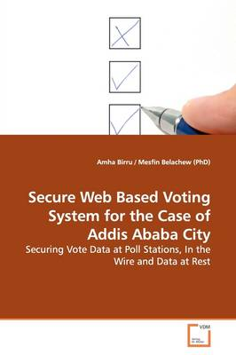 Secure Web Based Voting System for the Case of Addis Ababa City