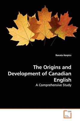 The Origins and Development of Canadian English
