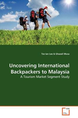 Uncovering International Backpackers to Malaysia
