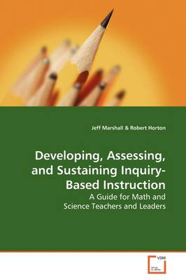 Developing, Assessing, and Sustaining Inquiry-Based Instruction