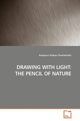 Drawing with Light: The Pencil of Nature