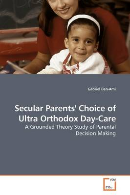 Secular Parents' Choice of Ultra Orthodox Day-Care