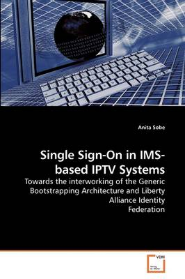 Single Sign-On in IMS-Based Iptv Systems