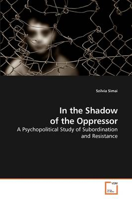 In the Shadow of the Oppressor