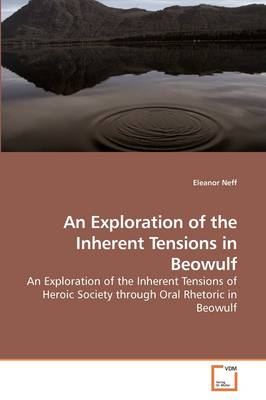An Exploration of the Inherent Tensions in Beowulf