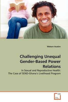 Challenging Unequal Gender-Based Power Relations