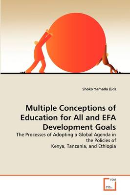 Multiple Conceptions of Education for All and Efa Development Goals