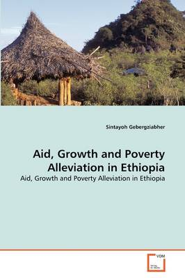 Aid, Growth and Poverty Alleviation in Ethiopia