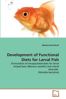 Development of Functional Diets for Larval Fish