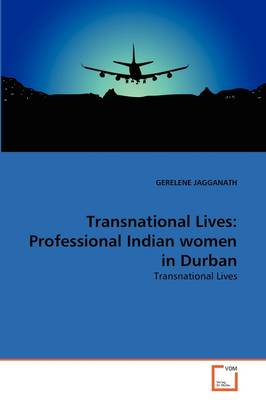 Transnational Lives: Professional Indian Women in Durban