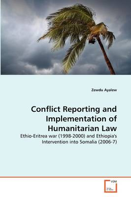 Conflict Reporting and Implementation of Humanitarian Law