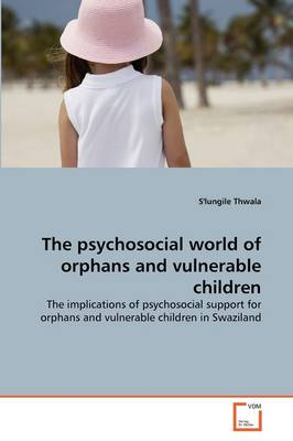 The Psychosocial World of Orphans and Vulnerable Children