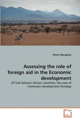 Assessing the Role of Foreign Aid in the Economic Development