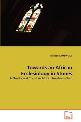 Towards an African Ecclesiology in Stones