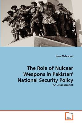 The Role of Nulcear Weapons in Pakistan' National Security Policy