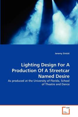 Lighting Design for a Production of a Streetcar Named Desire