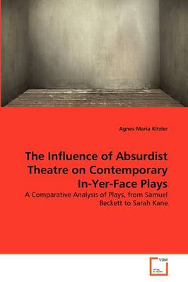 The Influence of Absurdist Theatre on Contemporary In-Yer-Face Plays