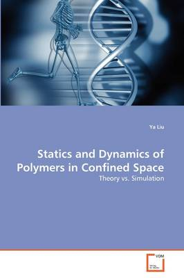 Statics and Dynamics of Polymers in Confined Space