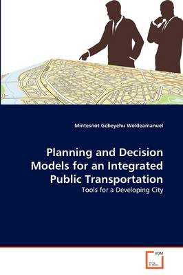 Planning and Decision Models for an Integrated Public Transportation