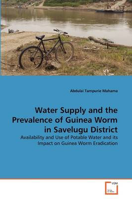Water Supply and the Prevalence of Guinea Worm in Savelugu District