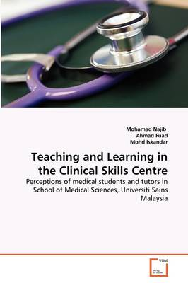 Teaching and Learning in the Clinical Skills Centre