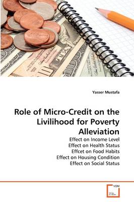 Role of Micro-Credit on the Livilihood for Poverty Alleviation