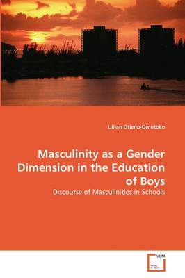 Masculinity as a Gender Dimension in the Education of Boys