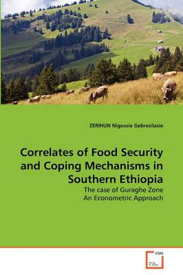Correlates of Food Security and Coping Mechanisms in Southern Ethiopia