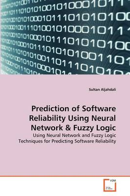 Prediction of Software Reliability Using Neural Network & Fuzzy Logic