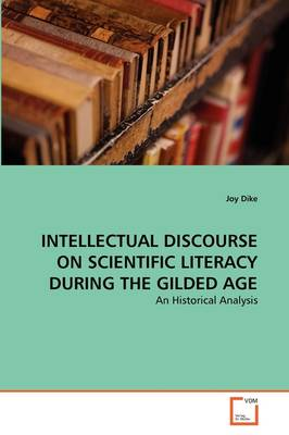 Intellectual Discourse on Scientific Literacy During the Gilded Age