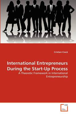International Entrepreneurs During the Start-Up Process