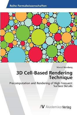 3D Cell-Based Rendering Technique