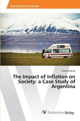 The Impact of Inflation on Society: A Case Study of Argentina