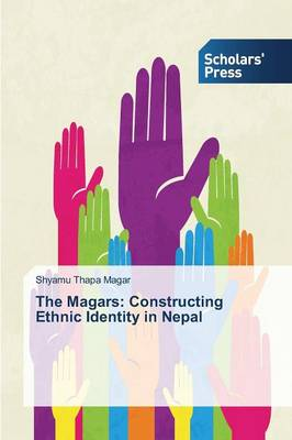The Magars: Constructing Ethnic Identity in Nepal
