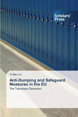 Anti-Dumping and Safeguard Measures in the Eu