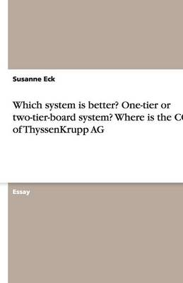 Which System Is Better? One-Tier or Two-Tier-Board System? Where Is the Comi of Thyssenkrupp AG