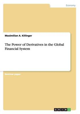 The Power of Derivatives in the Global Financial System