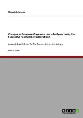 Changes in European Corporate Law - An Opportunity for Successful Post Merger Integration?