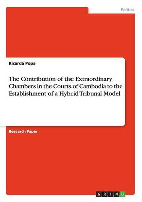 The Contribution of the Extraordinary Chambers in the Courts of Cambodia to the Establishment of a Hybrid Tribunal Model